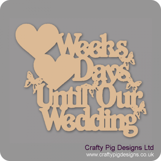 3mm MDF Weeks And Days Until Our Wedding With 2 Hearts To Left Side Chalkboard Countdown Plaques