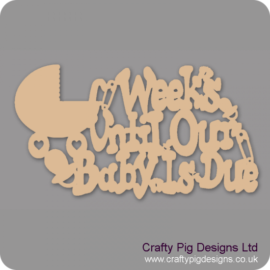 3mm MDF Weeks Until Our/My Baby Is Due Baby Shapes