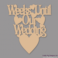 3mm MDF Weeks until our wedding with heart below Chalkboard Countdown Plaques