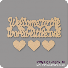 3mm MDF Welcome To The World Little One with 3 Hearts Baby Shapes