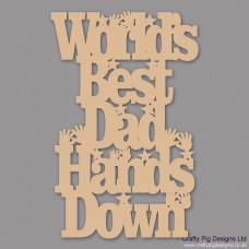 3mm MDF World's Best Dad Hand Down Quotes & Phrases
