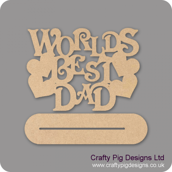 4mm MDF Worlds Best Dad On Plinth Fathers Day