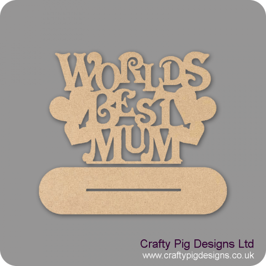 4mm MDF Worlds Best Mum On Plinth Mother's Day