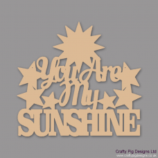 3mm MDF You Are My Sunshine Plaque With Sunburst Valentines