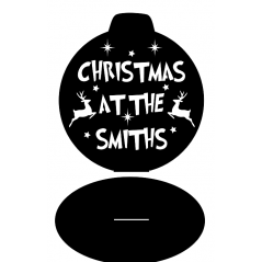 3mm MDF Bauble Christmas at the (anyname) on plinth Personalised and Bespoke