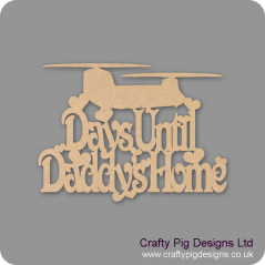 3mm MDF Days Until My Daddy's Home chalkboard plaque (with chinook) Fathers Day