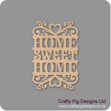 4mm MDF Home Sweet Home Sign Quotes & Phrases