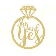 6mm mdf  She Said Yes Ring Personalised and Bespoke