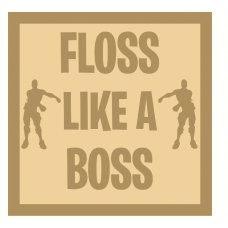 3mm mdf Layered Flossing Theme Square - Floss Like A Boss Joined Words and Names to Order