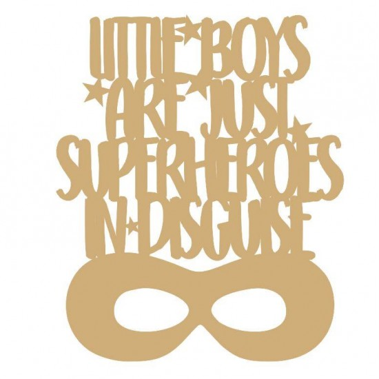 3mm mdf Little Boys Are Heroes In Disguise Quotes & Phrases