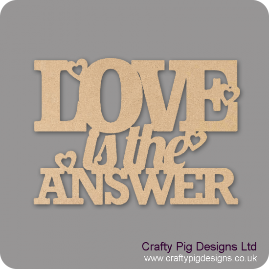 3mm MDF Love is the answer Quotes & Phrases