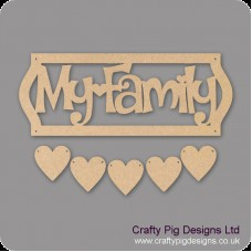 3mm MDF My Family Sign - Laser Cut Letters With Border And 5 Hearts Quotes & Phrases
