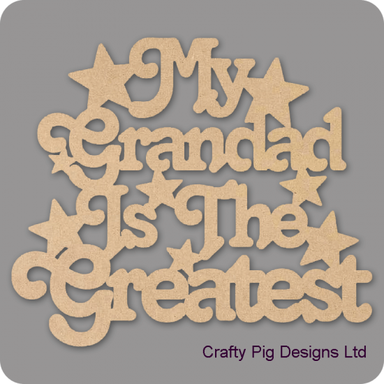 3mm MDF My Grandad Is The Greatest Fathers Day