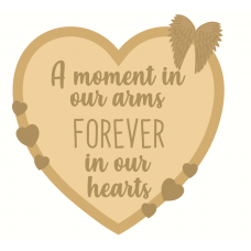 3mm mdf Layered Heart - A Moment In Our Arms Forever In Our Heats Hearts With Words
