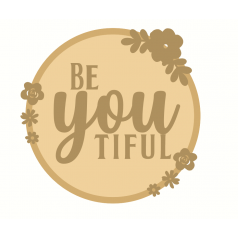 3mm mdf Layered Circle - Be You Tiful Mother's Day