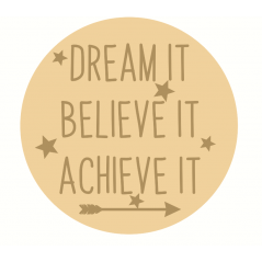 3mm mdf Layered Circle - Dream It Achieve It Believe It Quotes & Phrases