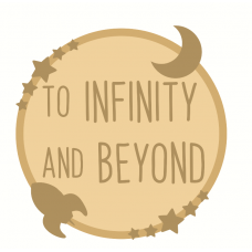 3mm mdf Layered Circle - To Infinity and Beyond Quotes & Phrases