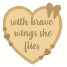 3mm mdf Layered Heart - With Brave Wings She Flies Hearts With Words