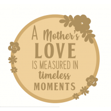 3mm mdf Layered A Mother's Love Circle Plaque Mother's Day