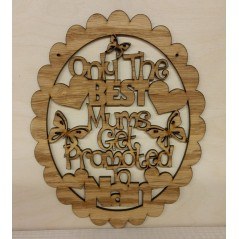 OAK VENEER - Only the best mums get promoted to.......(choose from list)(new version in scalloped oval)