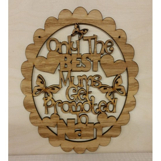 OAK VENEER - Only the best mums get promoted to.......(choose from list)(new version in scalloped oval) Mother's Day