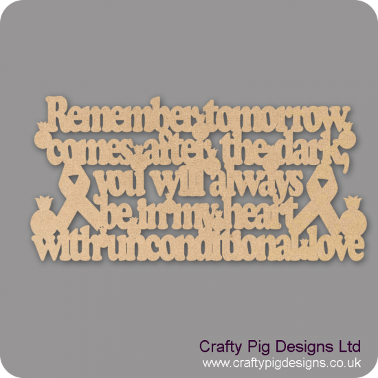 3mm MDF Remember Tomorrow Comes After The Dark