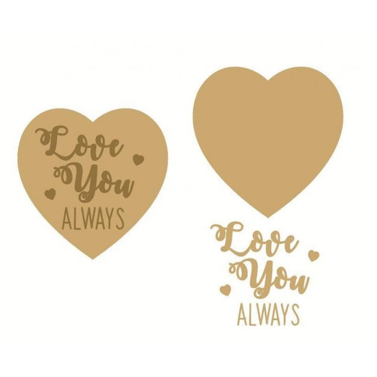 "3mm mdf 2 layer heart ""Love You Always"" Quotes & Phrases"