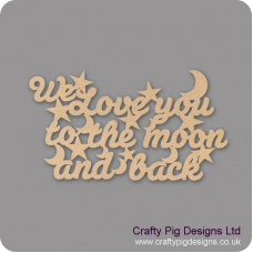 3mm MDF We love you to the moon and back hanging plaque (words with stars and small moons) Quotes & Phrases