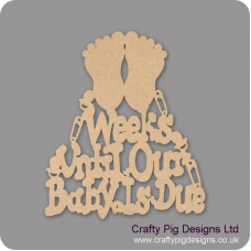 3mm MDF Weeks until our Baby's Due with Feet Chalkboard Countdown Plaques
