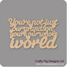 3mm MDF You're Not Just My Grandson You're My Whole World Hanging Plaque For the Ladies