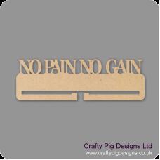 4mm MDF No Pain No Gain Medal Holder Medal Holder / Hanger