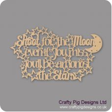 3mm MDF Shoot For The Moon And Even If You Miss You'll Be Amongst The Stars Quotes & Phrases