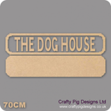 18mm The Dog House Street Sign 18mm MDF Signs & Quotes